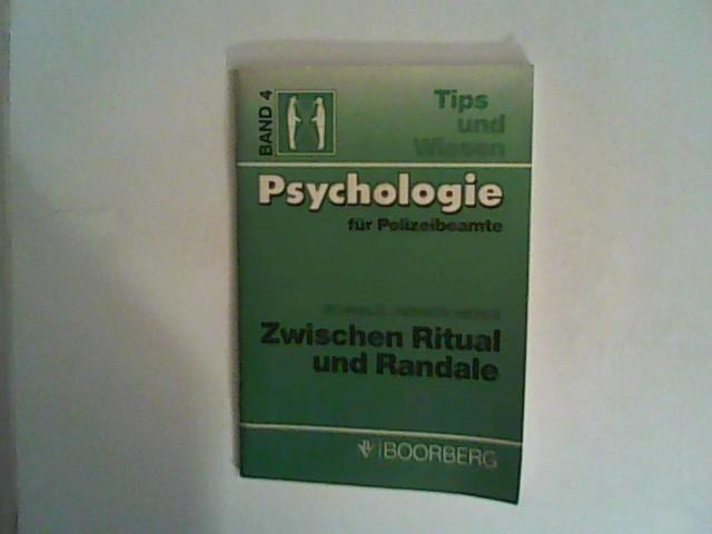 Zwischen Ritual und Randale: Fußballfans verstehen und professionell mit ihnen umgehen (Psychologie für Polizeibeamte) Auflage: 1.