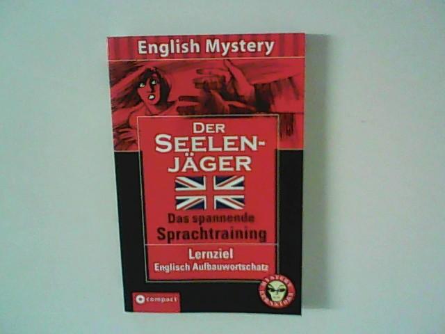 Der Seelenjäger : [Lernziel Englisch-Aufbauwortschatz]. English mystery