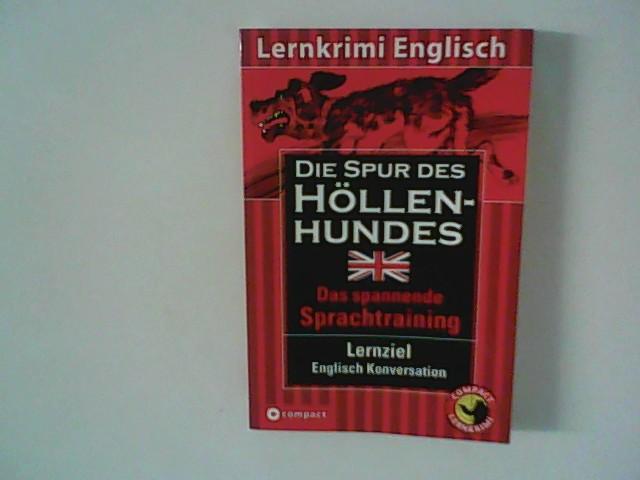 Die Spur des Höllenhundes : Lernziel Englisch-Konversation Story:. [Übers.: Emily A. Grosvenor] / Lernkrimi Englisch