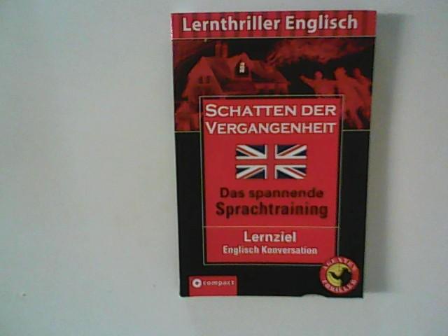 Schatten der Vergangenheit :  Lernziel Englisch Konversation. Story:. Übers.: Naomi Salisbury / Lernthriller Englisch