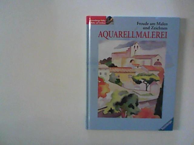 Aquarellmalerei. Ravensburger Hobby : Malen und Zeichnen; Freude am Malen und Zeichnen
