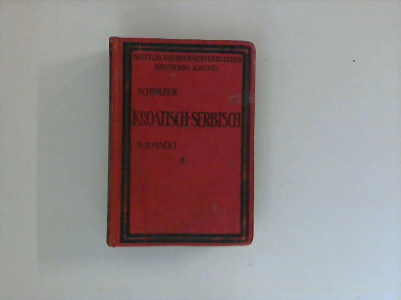Kroatisch-Serbisch-Deutsch und Deutsch-Kroatisch-Serbisch mit Aussprachebezeichnung und Betonung. Ivan Scherzer / Neufelds Wörterbücher 2. Aufl.