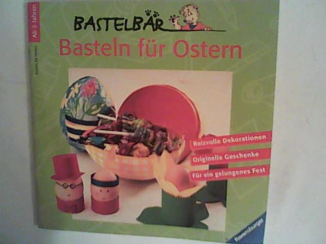 Basteln für Ostern. Bastelbär. Reizvolle Dekorationen. Originelle Geschenke für ein gelungenes Fest.