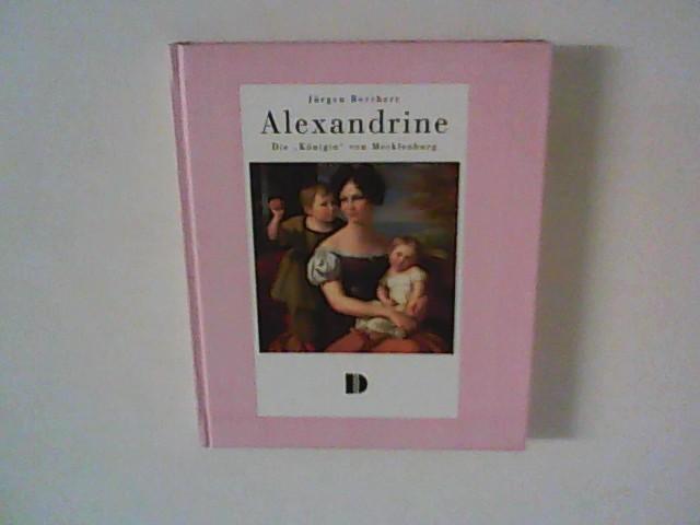 """Alexandrine : Die """"Königin"""" von Mecklenburg ; aus dem Leben einer preußischen Prinzessin."""