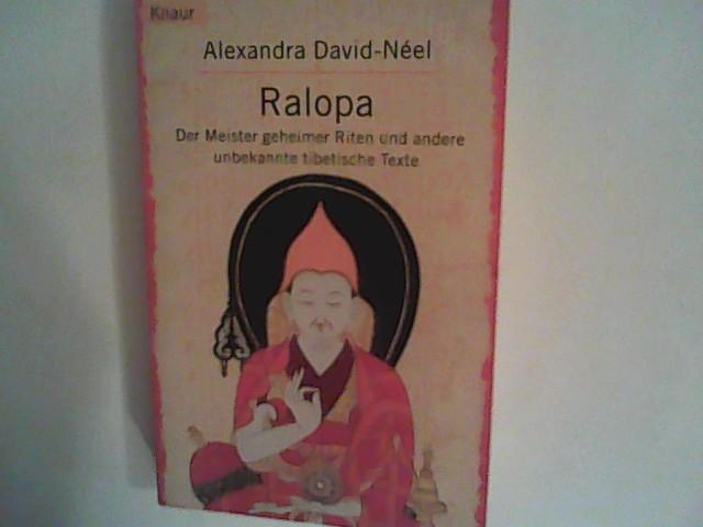 Ralopa. Der Meister geheimer Riten und andere unbekannte tibetische Texte