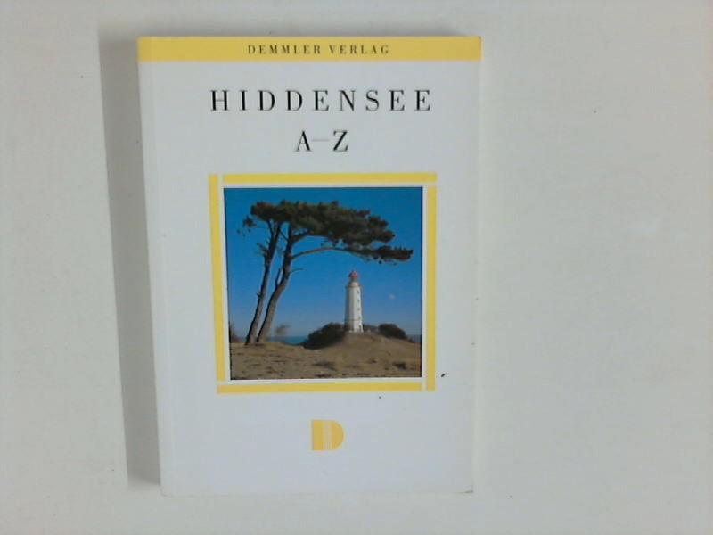 Hiddensee : A - Z. Herausgeber:  Gemeinde Insel Hiddensee 3. Auflage