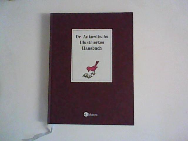 Dr. Ankowitschs illustriertes Hausbuch. Mitarb.: Elisabeth Gronau. Gestaltet von Cosima Schneider. Mit Ill. von Chrigel Farner ...