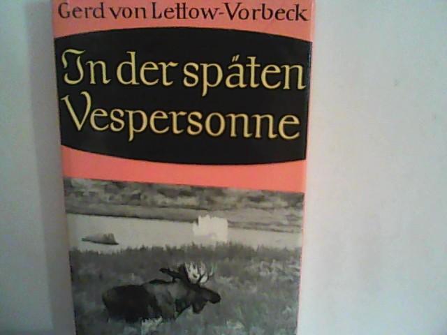 Lettow - Vorbeck, Gerd von: In der späten Vespersonne