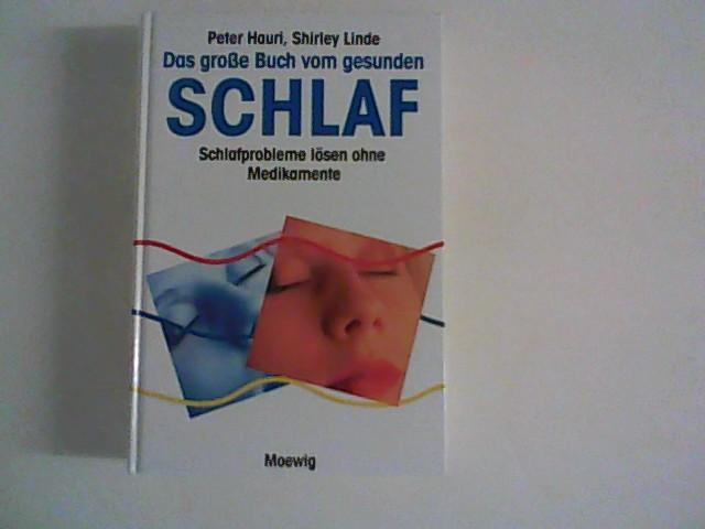 Das grosse Buch vom gesunden Schlaf : Schlafprobleme lösen ohne Medikamente. [Aus dem Amerikan. von Monika Seeger. Textbearb.: Constanze Elsner] Dt. Erstausg.