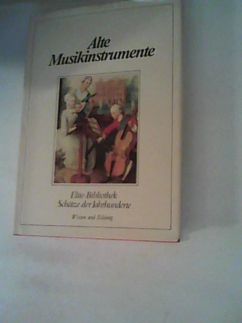 Alte Musikinstrumente. Werkzeuge der Polyphonie 1. Aufl.