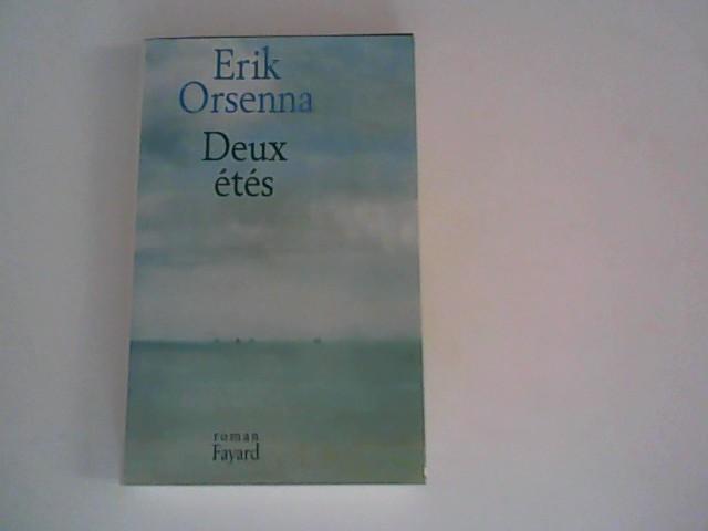 Orsenna, Erik: Deux Etes