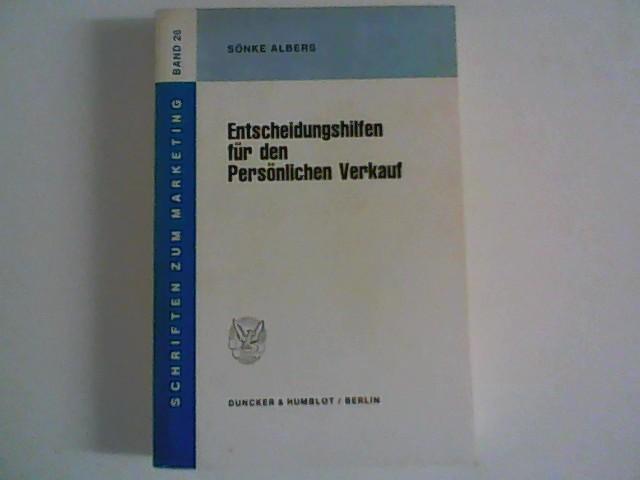 Entscheidungshilfen für den Persönlichen Verkauf. Schriften zum Marketing; Band 26 26. Band