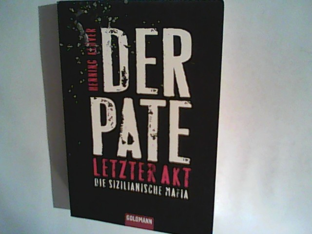 Henning, Klüver: Der Pate - letzter Akt: Die sizilianische Mafia