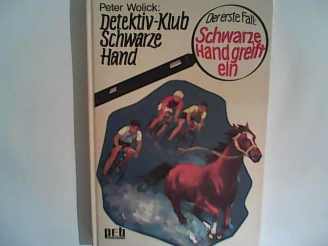 Wolick, Peter: Detektiv- Klub Schwarze Hand, 1. Fall. Schwarze Hand greift ein.