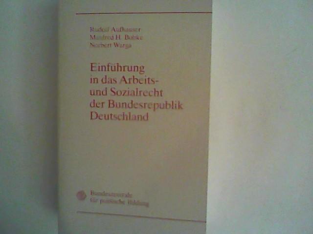 Einführung in das Arbeits- und Sozialrecht der Bundesrepublik Deutschland. Aktualisierte und erw. Aufl.