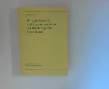 Wirtschaftspolitik und Regierungssytem der Bundesrepublik Deutschland : Eine Einführung