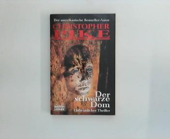 Der  schwarze Dom : unheimlicher Thriller. Dt. Erstveröff.,1. Aufl.