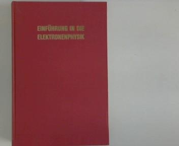Dijck, J. G. R. van: Einführung in die Elektronenphysik ; Philips technische Bibliothek