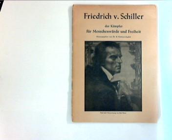 Friedrich v. Schiller : Kämpfer für Menschenwürde und Freiheit. Lebensbilder f. unsere Jugend Heft 21 u. 22