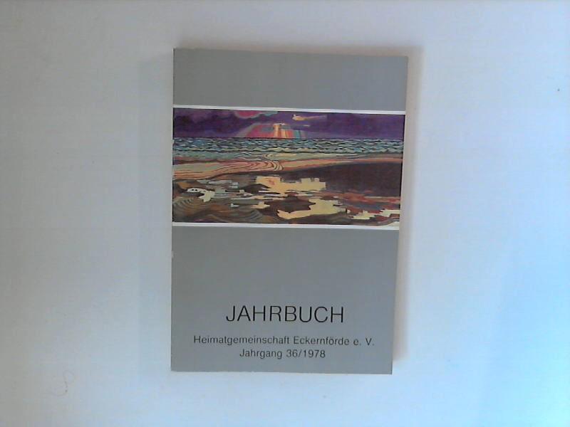 Jahrbuch der Heimatgemeinschaft Eckernförde e.V. - 36. Jahrgang 1978 Schwansen, Hütten, Dänischwohld
