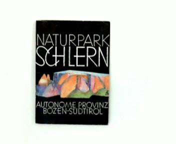 Naturpark Schlern : Autonome Provinz Bozen-Südtirol