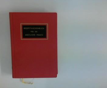 Rezepttaschenbuch für die ärztliche Praxis.