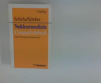 Nuklearmedizin : CompactLehrbuch ; mit 89 Originalzuntigrammen hrsg. von H. Schicha ; O. Schober. Unter Mitarb. von W. Brandau ... 3., überarb. und erw. Aufl.