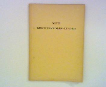 Neue Kirchen-Volks-Lieder ;
