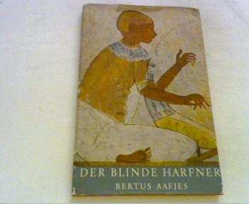 Der blinde Harfner. Nachdichtungen ägyptischer Lyrik