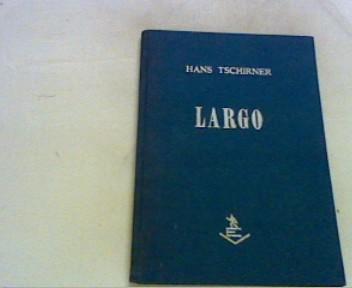 Tschirner, Hans: Largo