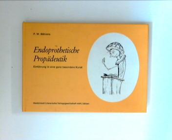 Endoprothetische Propädeutik ,  Einführung in eine ganz besondere Kunst