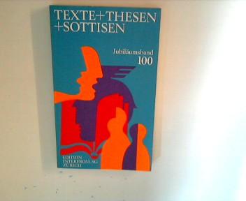 Texte + Thesen + Sottisen Jubiläumsausg. 100
