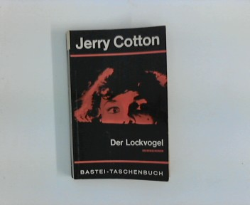 Der Lockvogel : [Bearb.: R. Kalmuczak], Bastei-Taschenbuch , Nr. 7