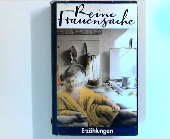 Reine Frauensache : Erzählungen.