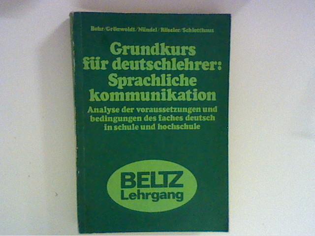 Grundkurs für Deutschlehrer, sprachliche Kommunikation Beltz-Lehrgang 5. Aufl.