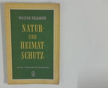 Hellmich, Walter: Natur- und Heimatschutz.