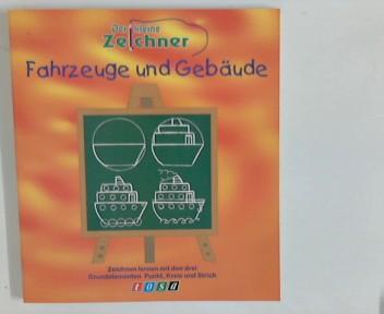 Krebs, Tatjana und Anke Weber: Der kleine  Zeichner : Fahrzeuge und Gebäude