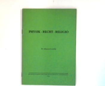 Physik - Recht - Religio Enzyklisches Prolegomenon für ein System der Naturaussagen