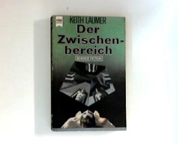 Der Zwischenbereich : Science-Fiction-Erzählungen. Dt. Erstveröffentlichung.