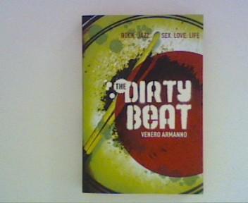 Venero, Armanno: Dirty Beat - Rock. Jazz. Sex. Love, Life ;