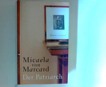 Marcard, Micaela von: Der Patriarch 1. Aufl.
