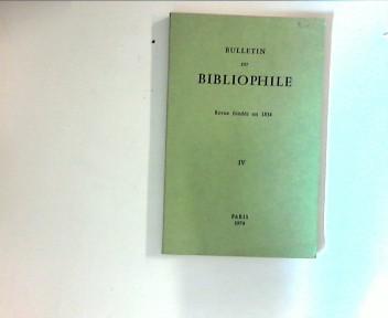 Bulletin du Bibliophile - Revue fondee en 1834 IV