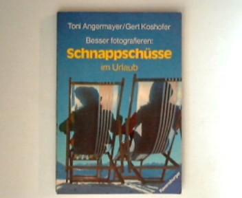 Schnappschüsse im Urlaub. Ravensburger Freizeit-Taschenbücher , Bd. 45