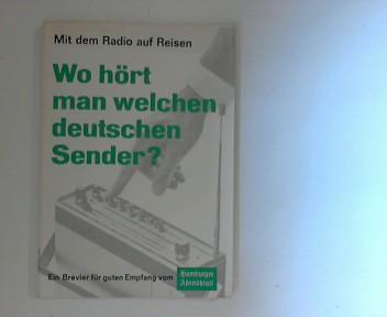 Hrsg. Hamburger Abendblatt: Mit dem Radio auf Reisen  Wo hört man welchen deutschen Sender ?