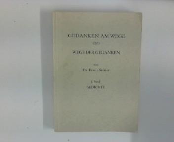 Stetter, Erwin: Gedanken am Wege und Wege der Gedanken Gedichte 1. Band