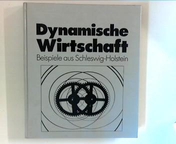 Dynamische Wirtschaft : Beispiele aus Schleswig-Holstein