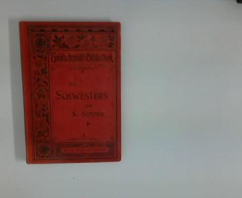 Sommer, K. : Die Schwestern : Novelle (Goldschmidts Biblothek) 3. Aufl.