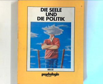 Die Seele und die Politik ; (Psychologie heute : Sonderbd.)