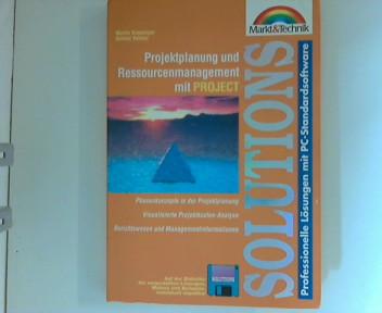 Projektplanung und Ressourcenmanagement mit PROJECT : SOLUTIONS ; mit Diskette: die vorgestellten Lösungen, Makros und Beispiele, individuell anpaßbar