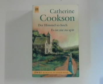 Zwei Romane in einem Band : Der Himmel so hoch - Es ist nie zu spät Dt. Erstausg.